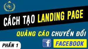 Cách Tạo Landing Page - Quảng Cáo Chuyển Đổi Facebook