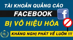 cách kháng nghị tài khoản quảng cáo facebook bị vô hiệu hóa