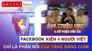 Facebook kiện 4 người việt - chỉ là phần nổi của tản băng chìm