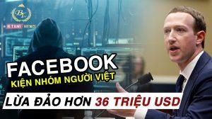 Facebook kiện nhóm người việt lừa đảo quảng cáo gây thiệt hại đến 36 triệu usd