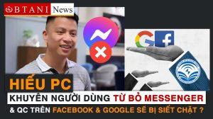Hiếu PC Khuyên Từ Bỏ Messenger - Việt Nam Siết Chặt hoạt động quảng cáo trên Youtube và Facebook BTani News bản tin facebook 24 07 2021