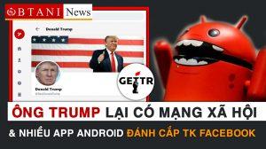 Trump chính thức quay lại với đam mê MXH - BTani News bản tin facebook 14 07 2021